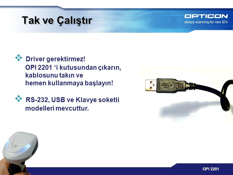 Tak ve Çalıştır Driver gerektirmez! OPI 2201 'i kutusundan çıkarın, kablosunu takın ve hemen kullanmaya başlayın!