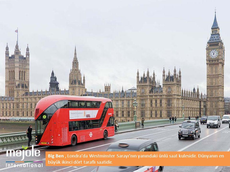 Big Ben , Londra da Westminster Sarayı nın yanındaki ünlü saat kulesidir.