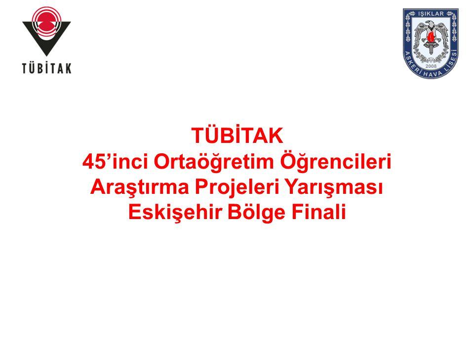 TÜBİTAK 45'inci Ortaöğretim Öğrencileri Araştırma Projeleri Yarışması Eskişehir Bölge Finali