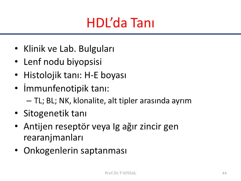 HDL'da Tanı Klinik ve Lab. Bulguları Lenf nodu biyopsisi