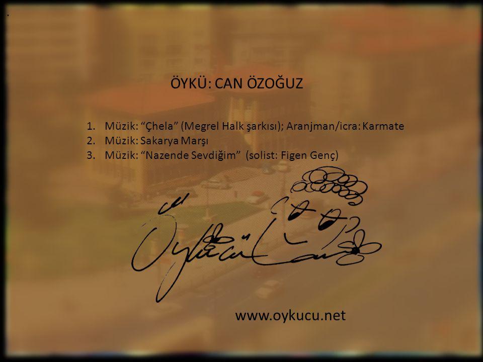 ÖYKÜ: CAN ÖZOĞUZ www.oykucu.net .