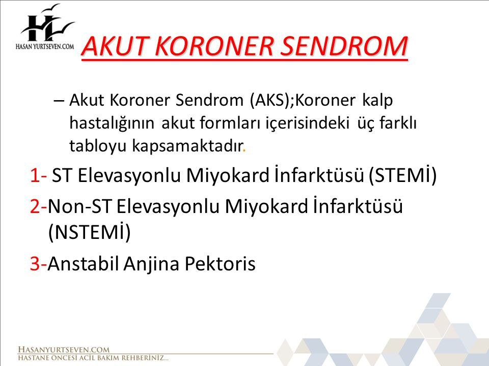 AKUT KORONER SENDROM 1- ST Elevasyonlu Miyokard İnfarktüsü (STEMİ)