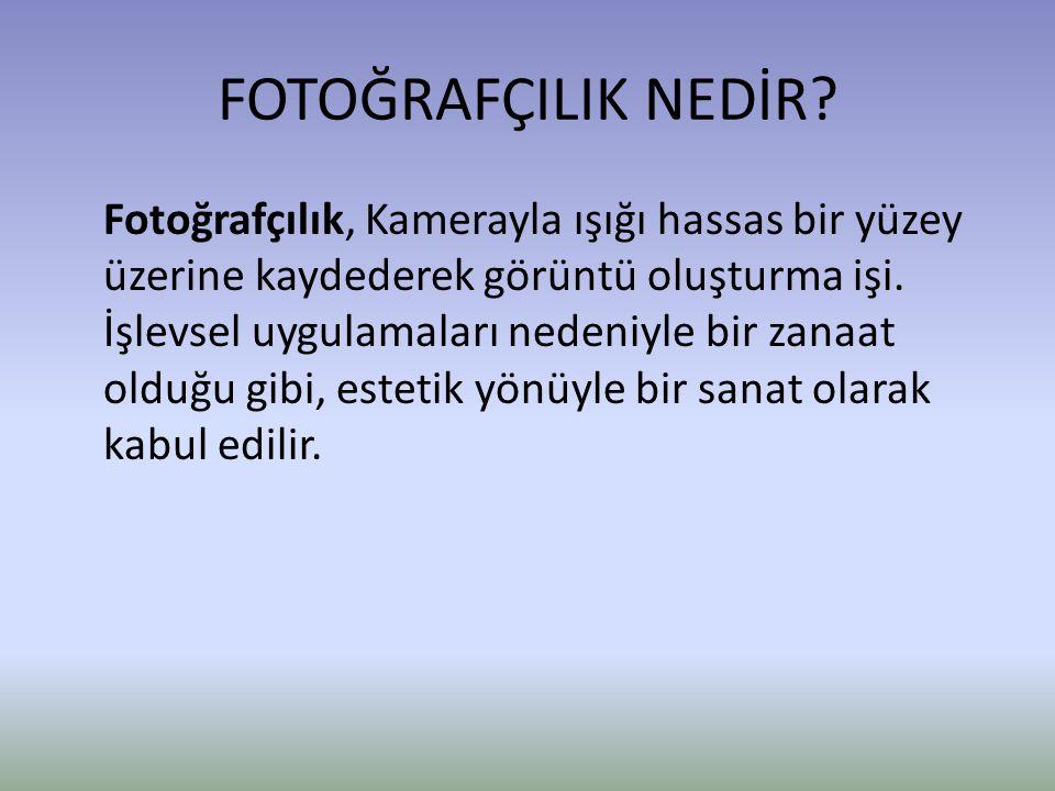 FOTOĞRAFÇILIK NEDİR