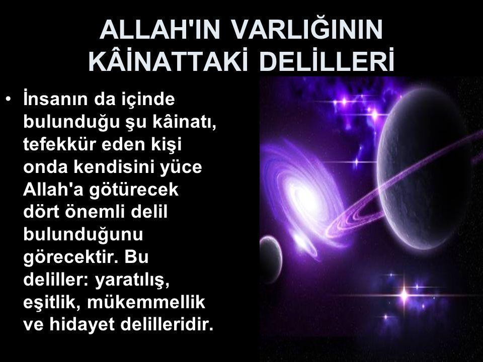ALLAH IN VARLIĞININ KÂİNATTAKİ DELİLLERİ