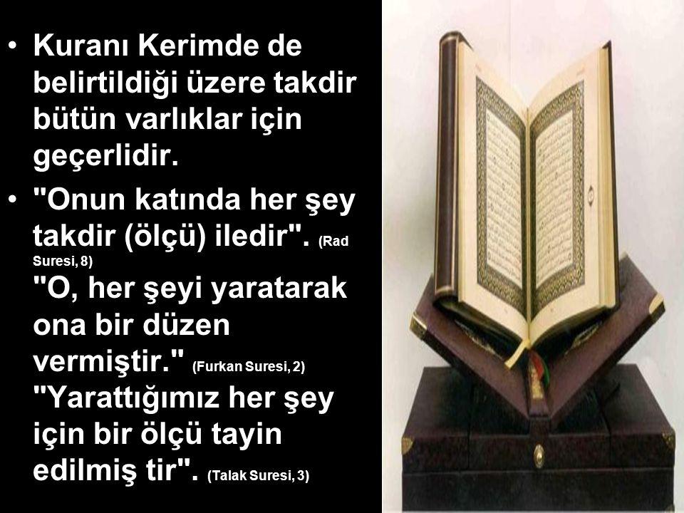 Kuranı Kerimde de belirtildiği üzere takdir bütün varlıklar için geçerlidir.