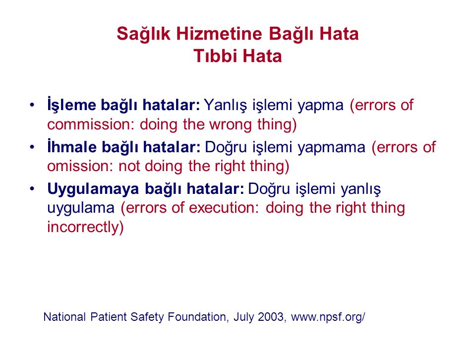 Sağlık Hizmetine Bağlı Hata Tıbbi Hata