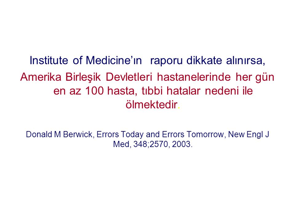 Institute of Medicine'ın raporu dikkate alınırsa,