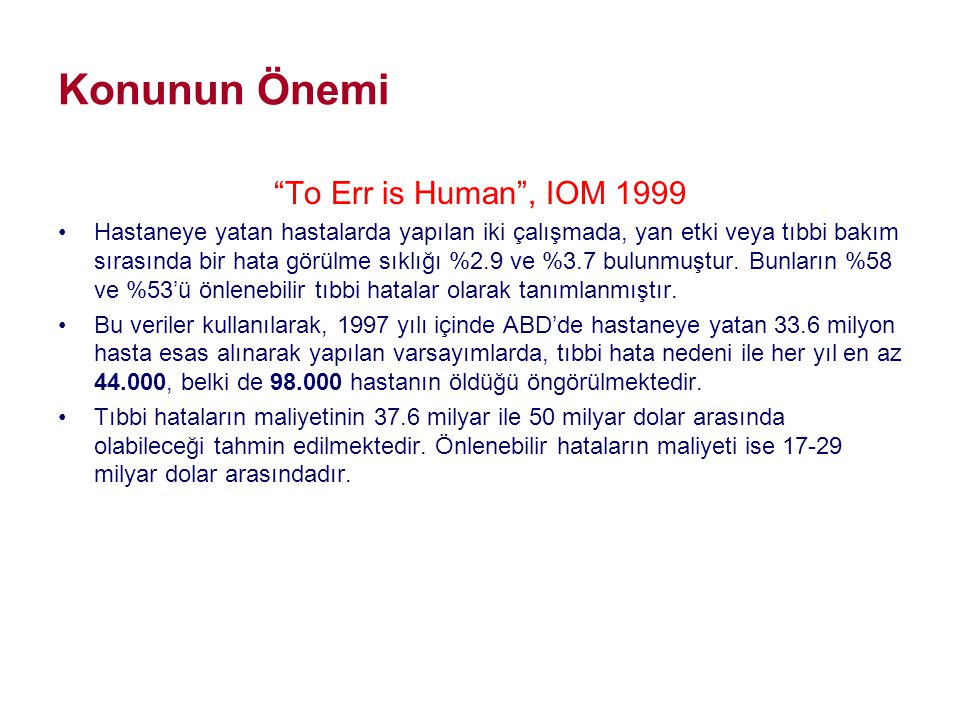 Konunun Önemi To Err is Human , IOM 1999
