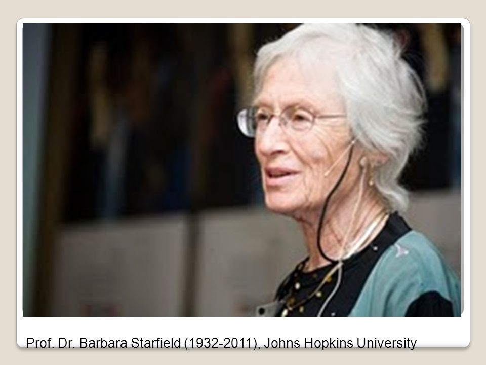 Prof. Dr. Barbara Starfield (1932-2011), Johns Hopkins University