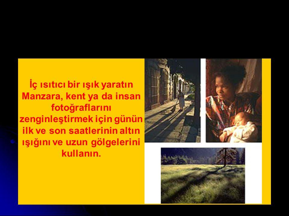 İç ısıtıcı bir ışık yaratın Manzara, kent ya da insan fotoğraflarını zenginleştirmek için günün ilk ve son saatlerinin altın ışığını ve uzun gölgelerini kullanın.