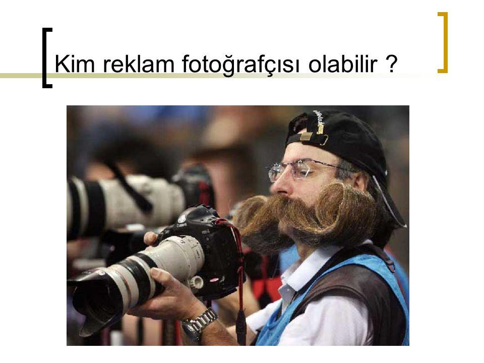 Kim reklam fotoğrafçısı olabilir