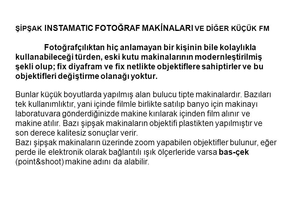 ŞİPŞAK INSTAMATIC FOTOĞRAF MAKİNALARI VE DİĞER KÜÇÜK FM