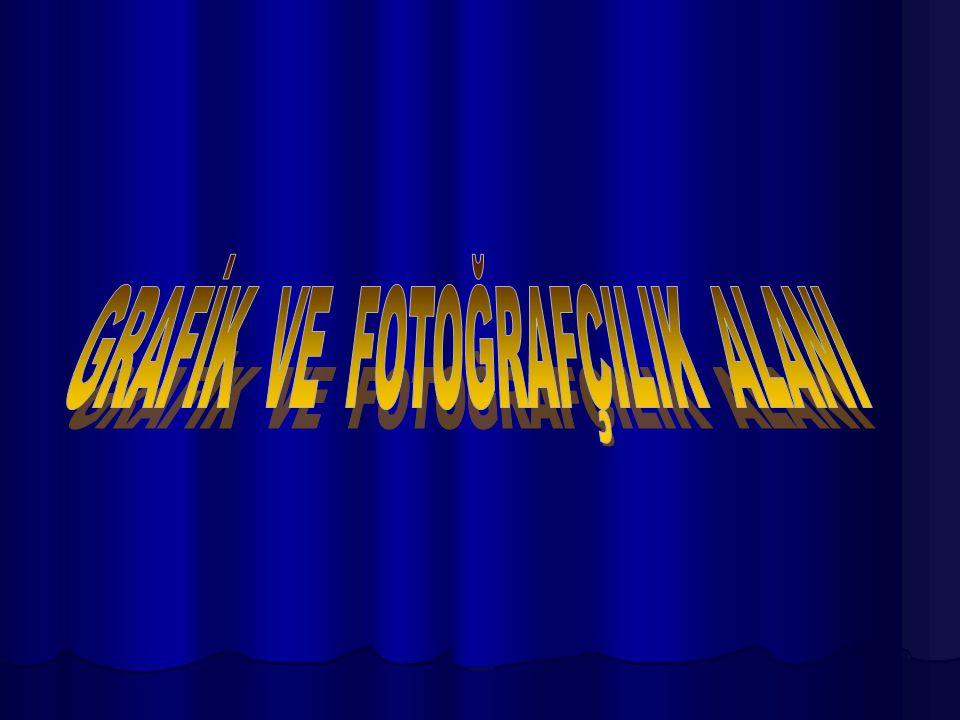 GRAFİK VE FOTOĞRAFÇILIK ALANI