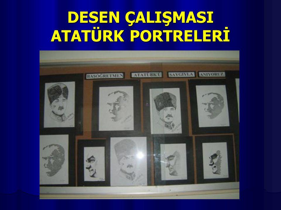 DESEN ÇALIŞMASI ATATÜRK PORTRELERİ