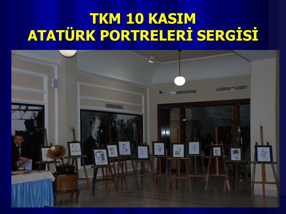 TKM 10 KASIM ATATÜRK PORTRELERİ SERGİSİ