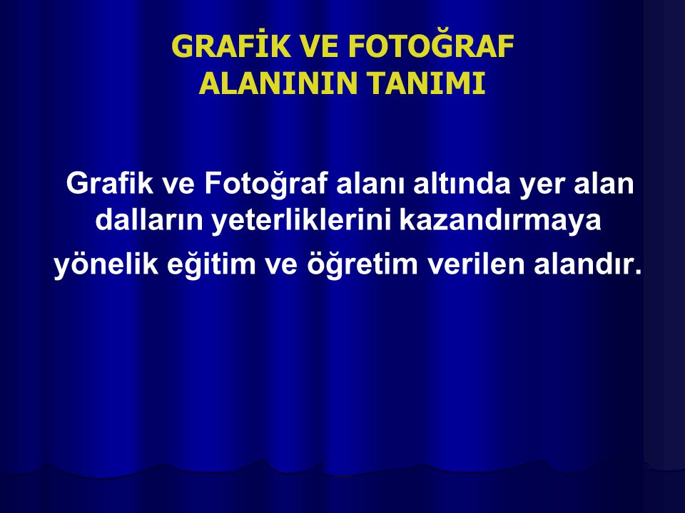 GRAFİK VE FOTOĞRAF ALANININ TANIMI