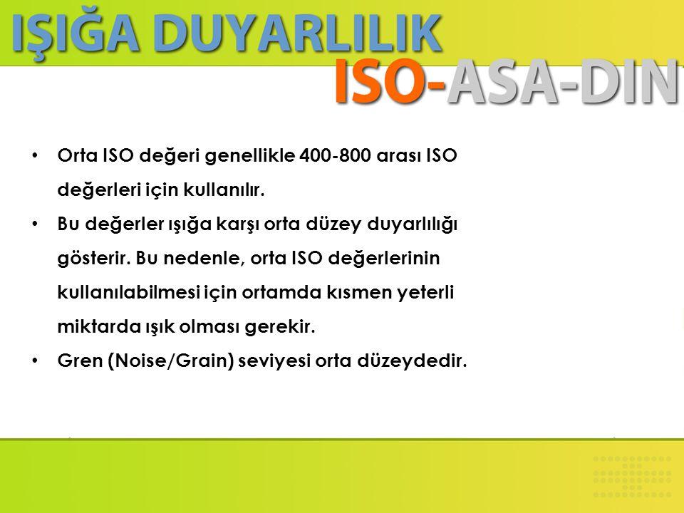 Orta ISO değeri genellikle 400-800 arası ISO değerleri için kullanılır.