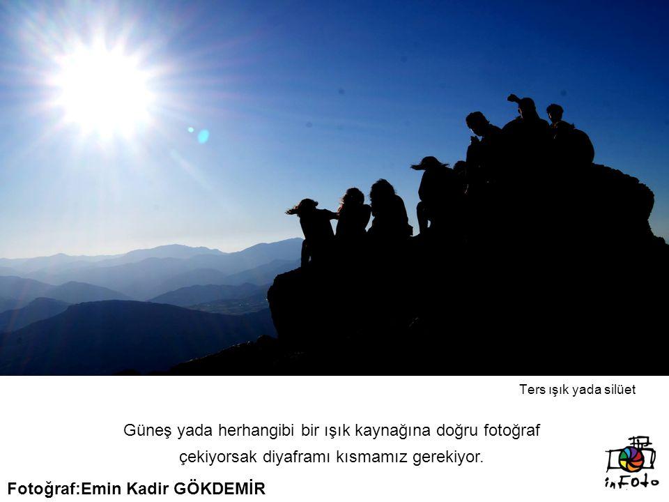 Fotoğraf:Emin Kadir GÖKDEMİR
