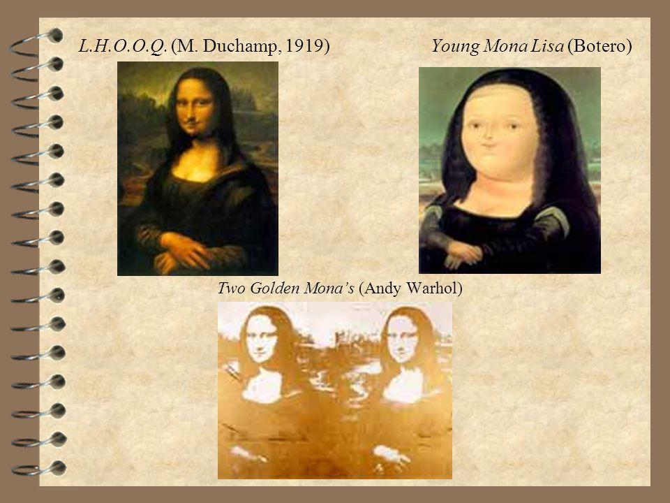 L.H.O.O.Q. (M. Duchamp, 1919) Young Mona Lisa (Botero)
