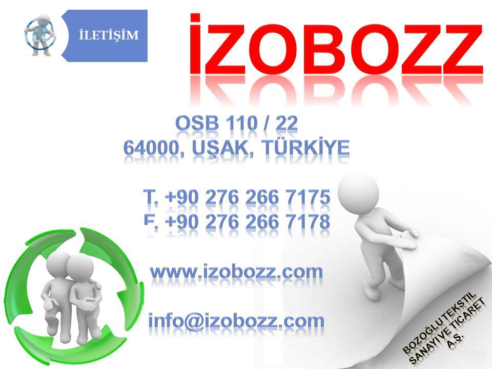 İZOBOZZ OSB 110 / 22 64000, UŞAK, TÜRKİYE t. +90 276 266 7175