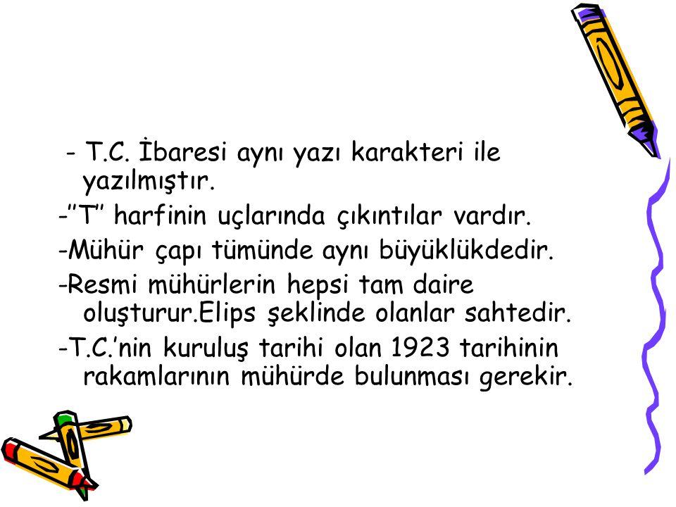 - T.C. İbaresi aynı yazı karakteri ile yazılmıştır.