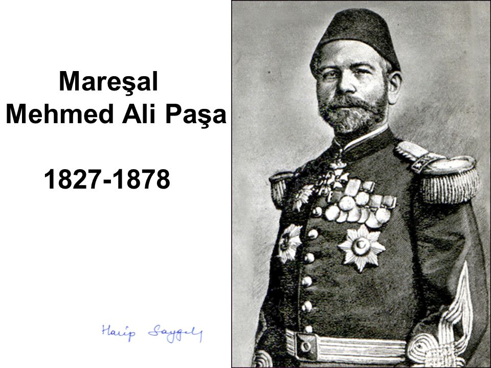 Mareşal Mehmed Ali Paşa 1827-1878
