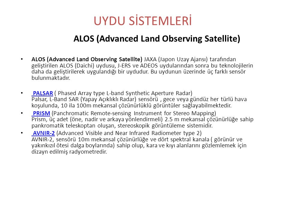 UYDU SİSTEMLERİ ALOS (Advanced Land Observing Satellite)