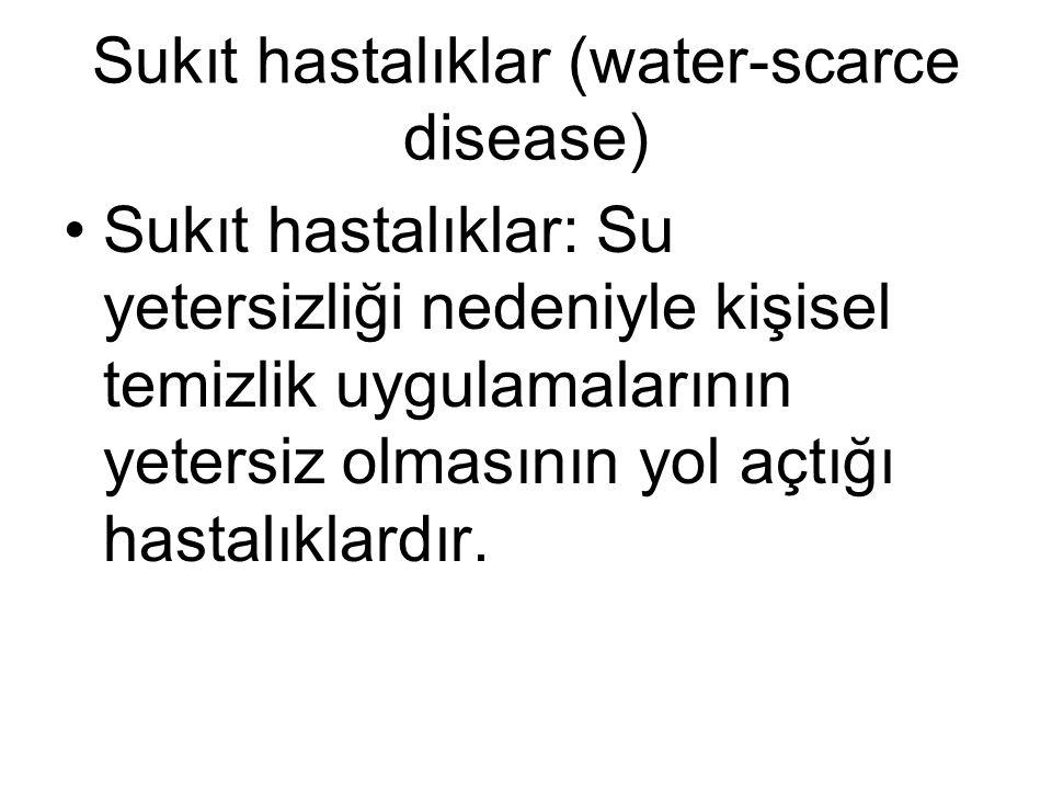 Sukıt hastalıklar (water-scarce disease)