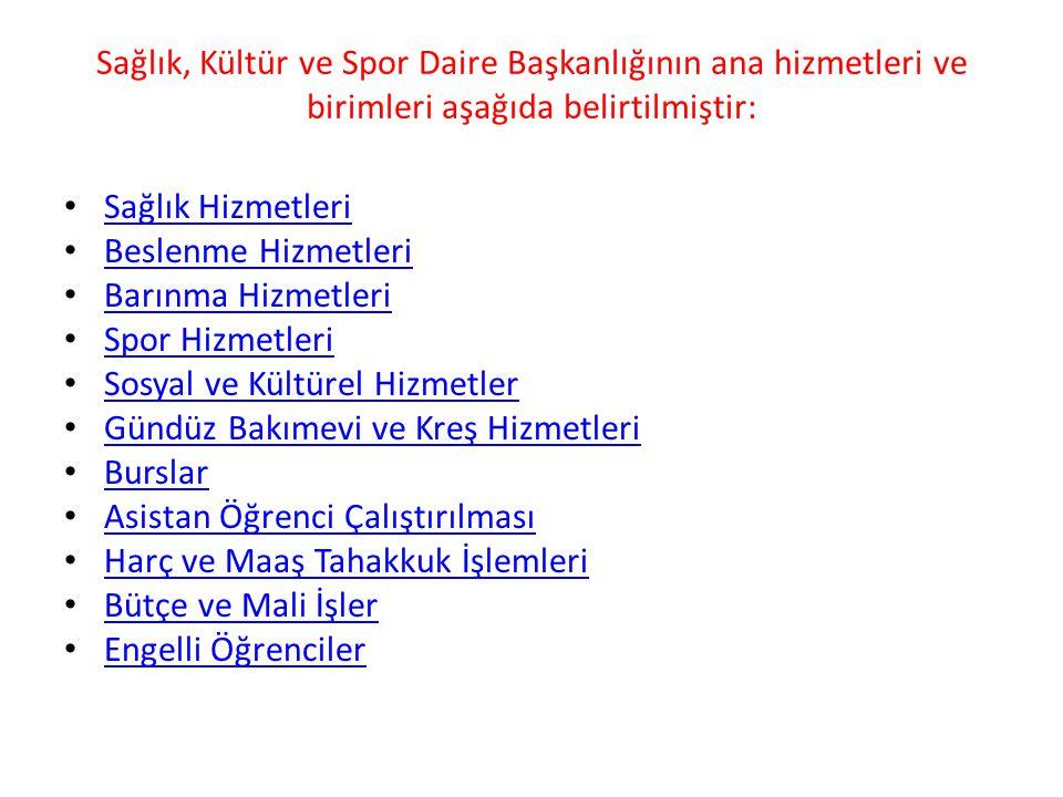 Sağlık, Kültür ve Spor Daire Başkanlığının ana hizmetleri ve birimleri aşağıda belirtilmiştir: