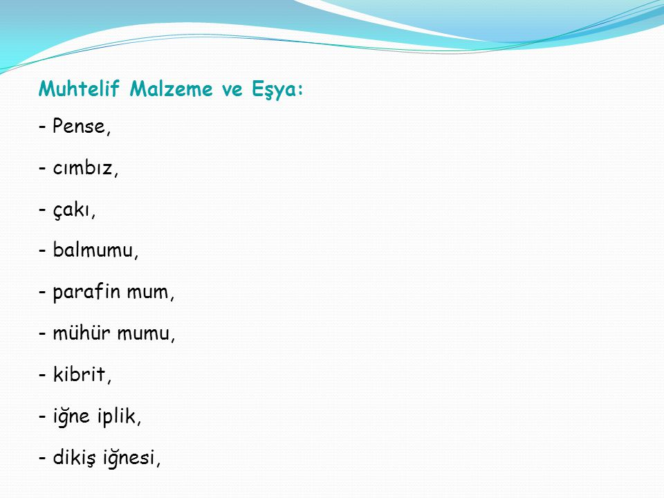 Muhtelif Malzeme ve Eşya: