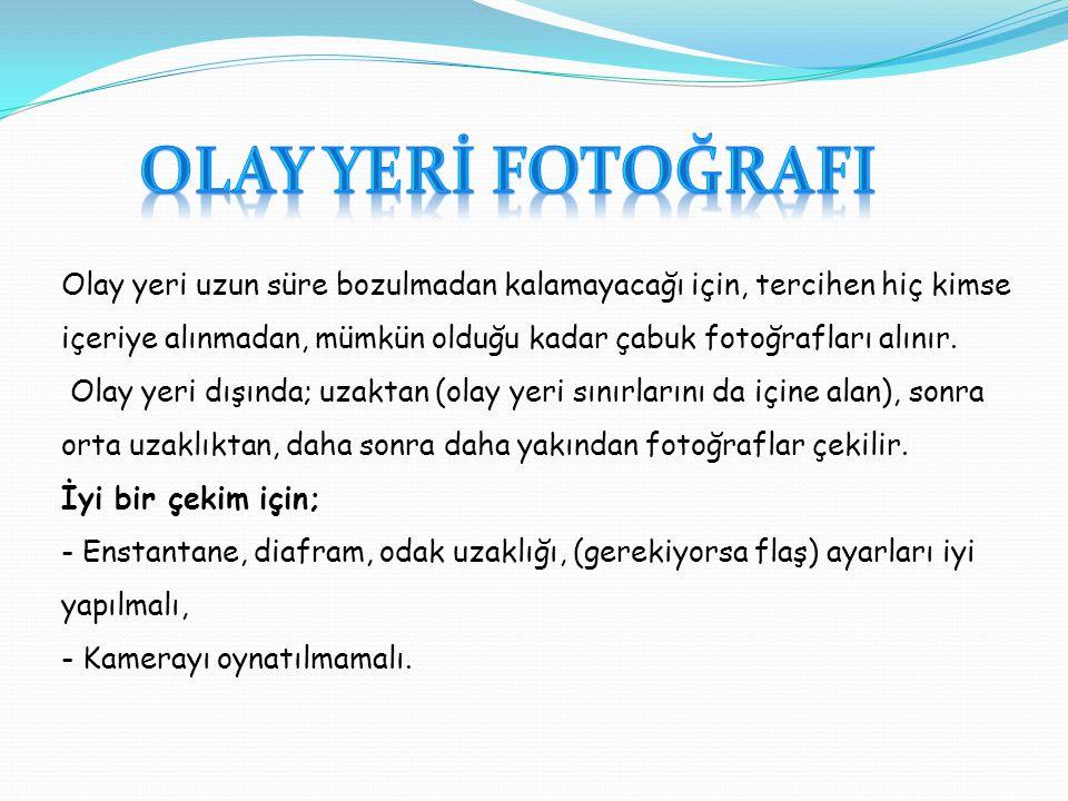 OLAY YERİ FOTOĞRAFI