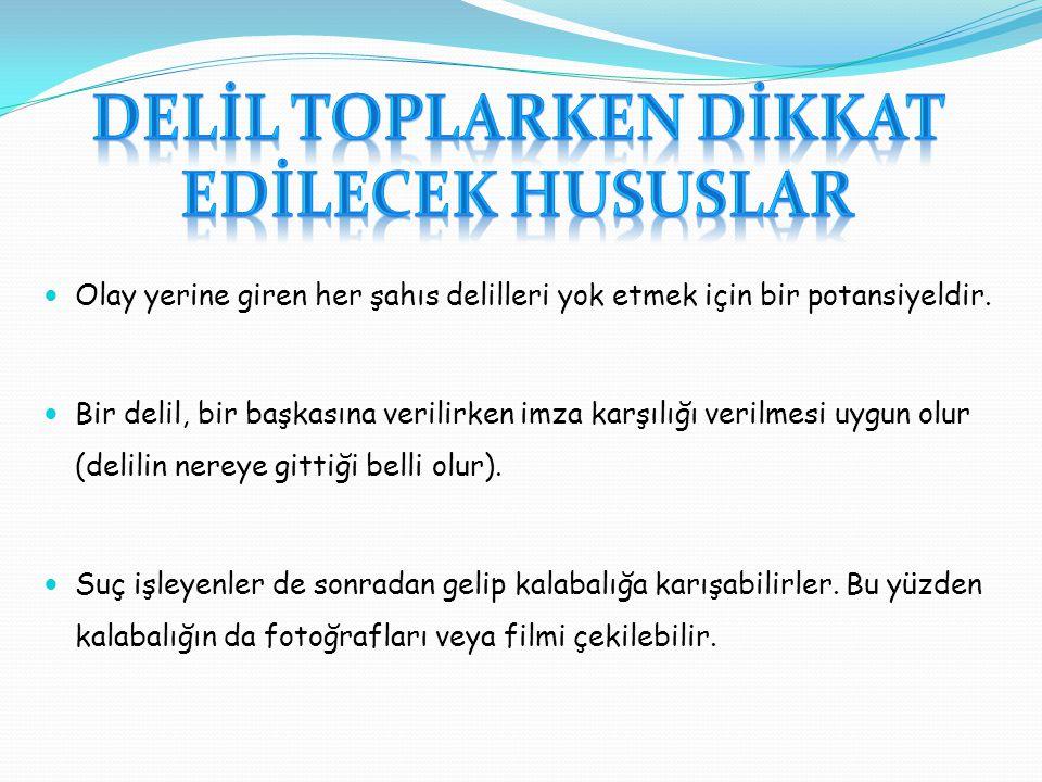 DELİL TOPLARKEN DİKKAT