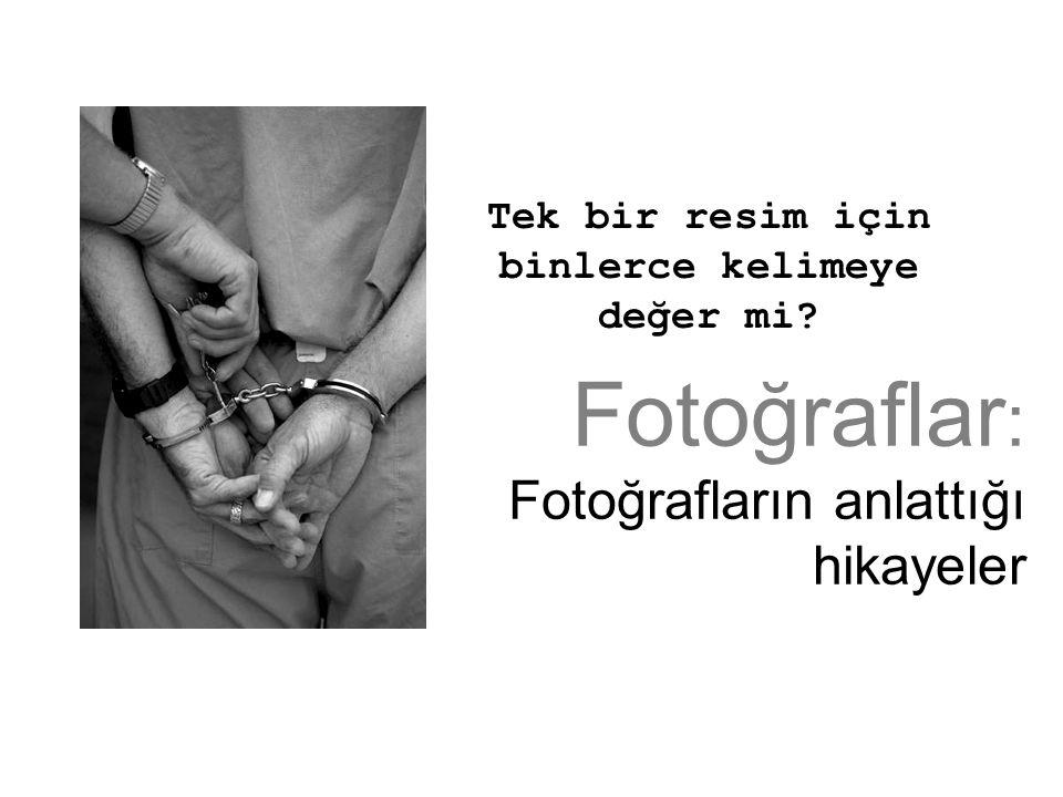 Fotoğraflar: Fotoğrafların anlattığı hikayeler