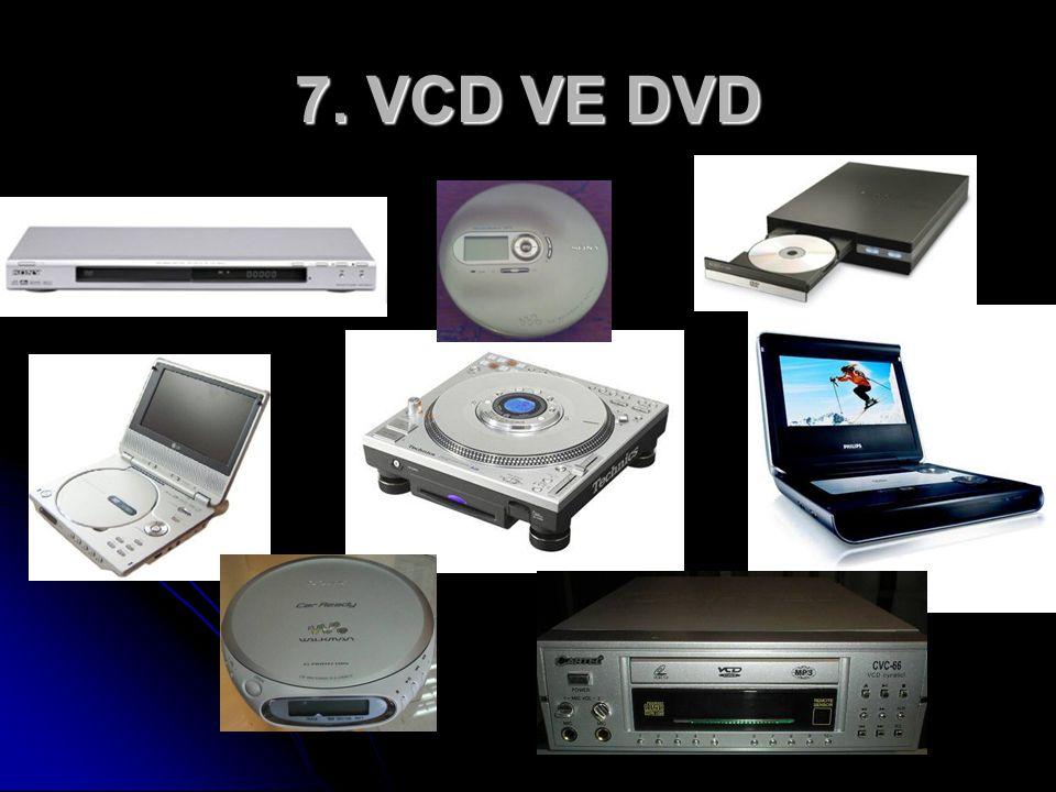 7. VCD VE DVD