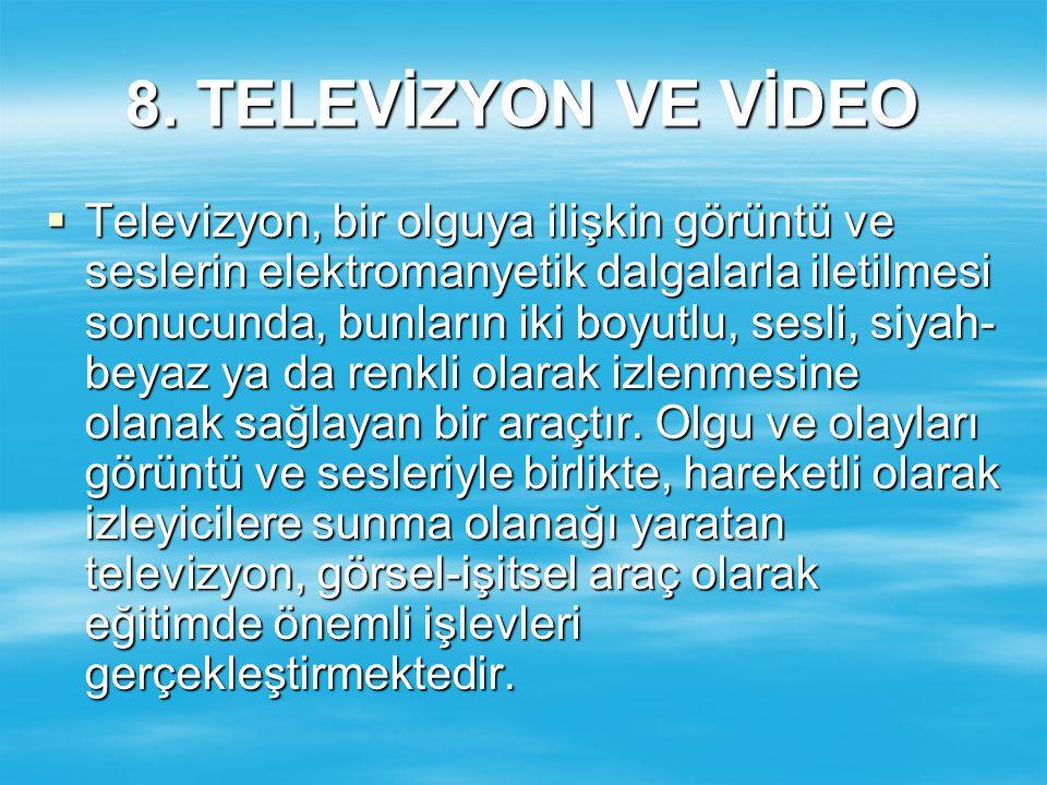 8. TELEVİZYON VE VİDEO