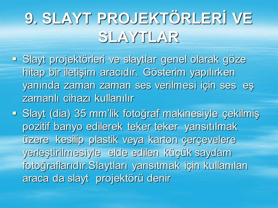 9. SLAYT PROJEKTÖRLERİ VE SLAYTLAR