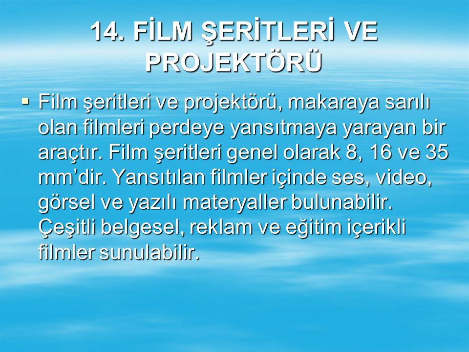 14. FİLM ŞERİTLERİ VE PROJEKTÖRÜ