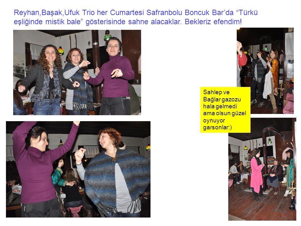 Reyhan,Başak,Ufuk Trio her Cumartesi Safranbolu Boncuk Bar'da Türkü eşliğinde mistik bale gösterisinde sahne alacaklar. Bekleriz efendim!