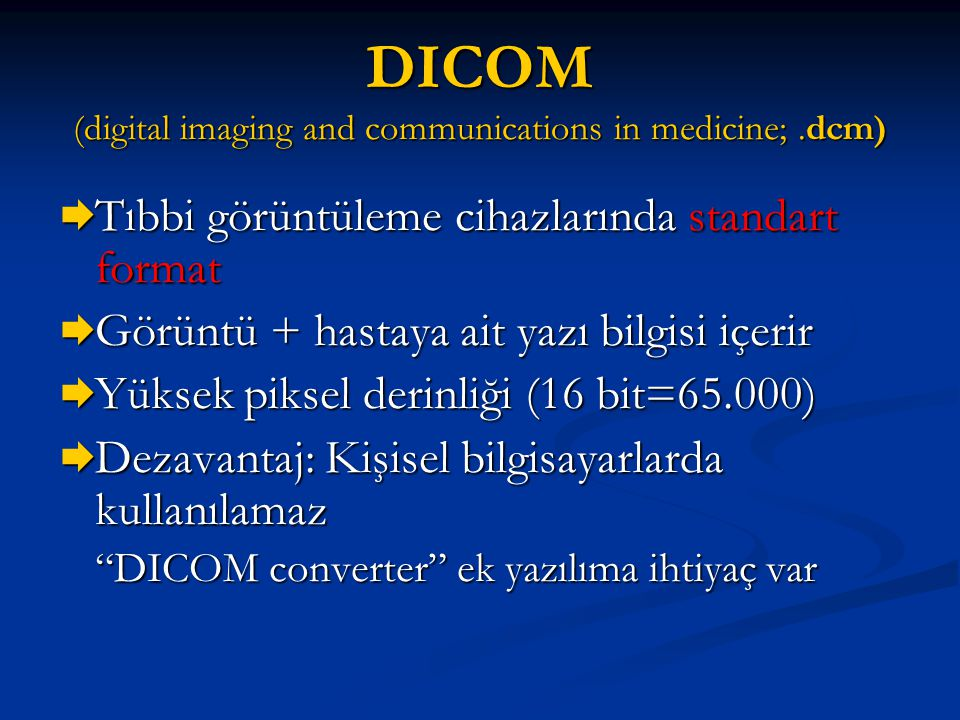 DICOM (digital imaging and communications in medicine; .dcm)