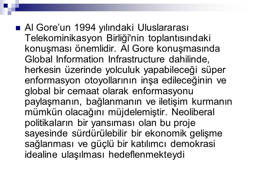 Al Gore'un 1994 yılındaki Uluslararası Telekominikasyon Birliği nin toplantısındaki konuşması önemlidir.