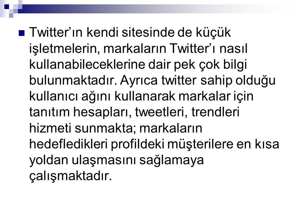 Twitter'ın kendi sitesinde de küçük işletmelerin, markaların Twitter'ı nasıl kullanabileceklerine dair pek çok bilgi bulunmaktadır.