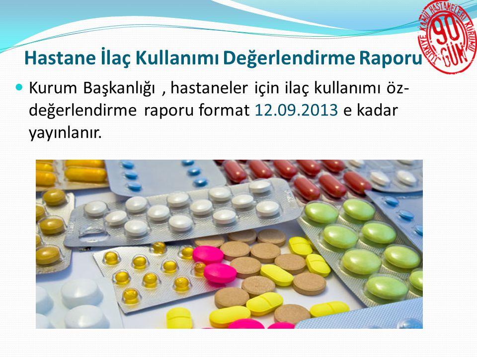 Hastane İlaç Kullanımı Değerlendirme Raporu