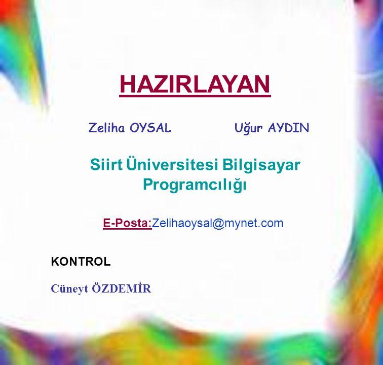Zeliha OYSAL Uğur AYDIN Siirt Üniversitesi Bilgisayar Programcılığı