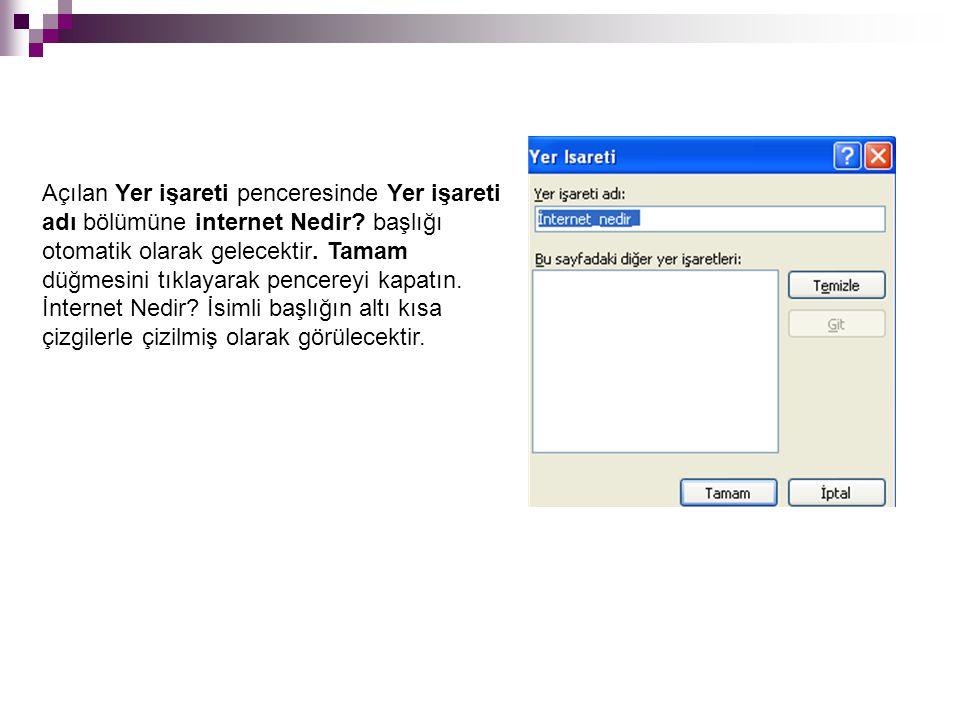 Açılan Yer işareti penceresinde Yer işareti adı bölümüne internet Nedir.