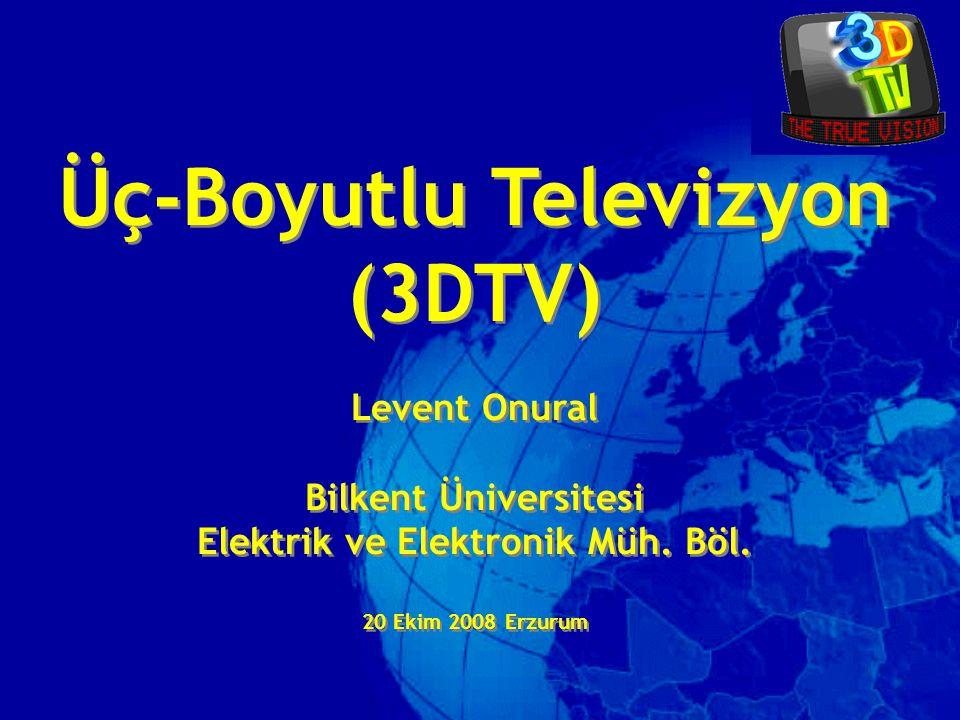 Üç-Boyutlu Televizyon Elektrik ve Elektronik Müh. Böl.