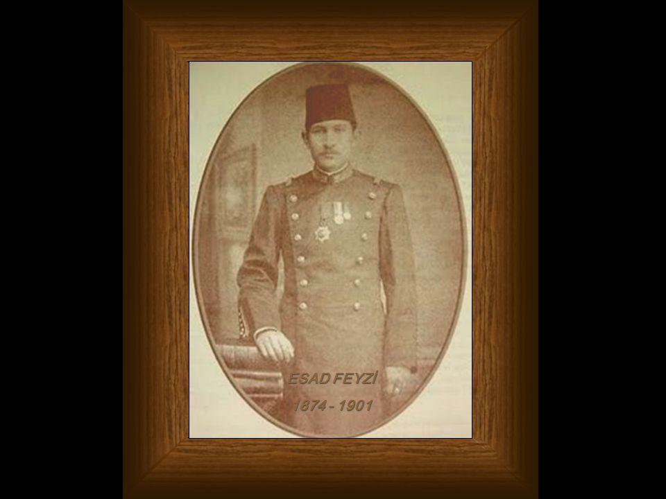 ESAD FEYZİ 1874 - 1901