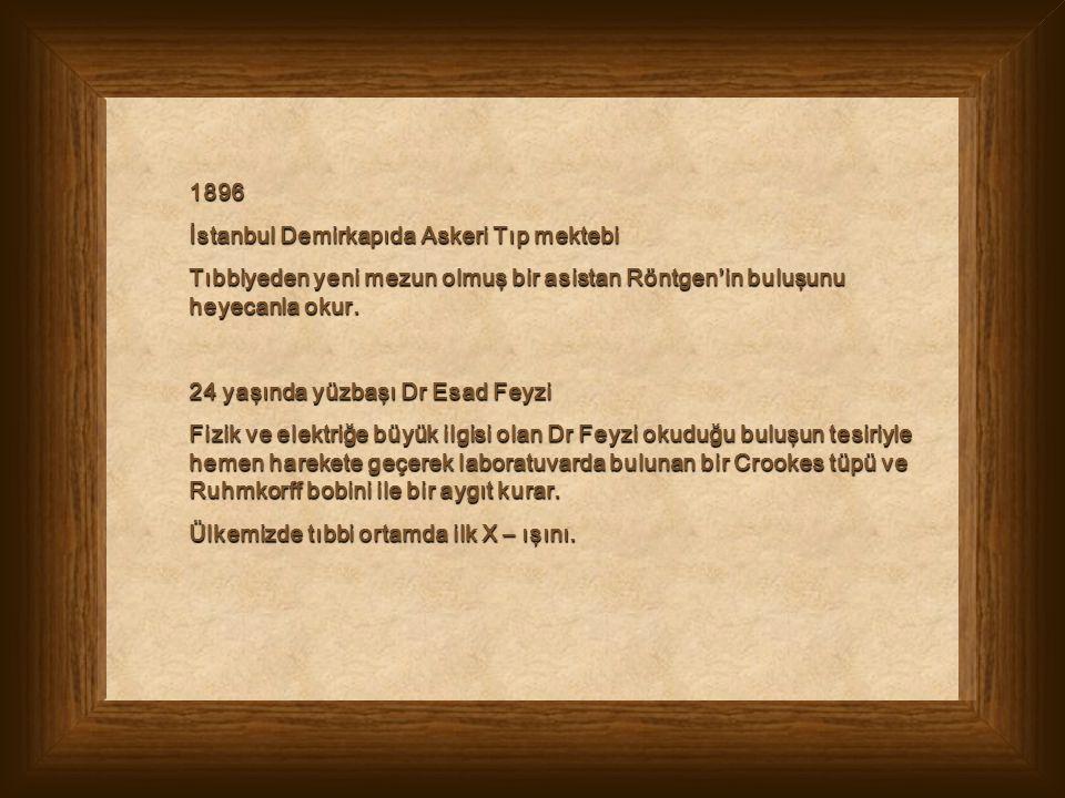 1896 İstanbul Demirkapıda Askeri Tıp mektebi. Tıbbiyeden yeni mezun olmuş bir asistan Röntgen'in buluşunu heyecanla okur.