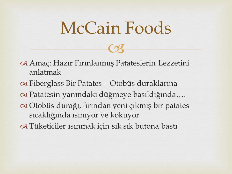 McCain Foods Amaç: Hazır Fırınlanmış Patateslerin Lezzetini anlatmak