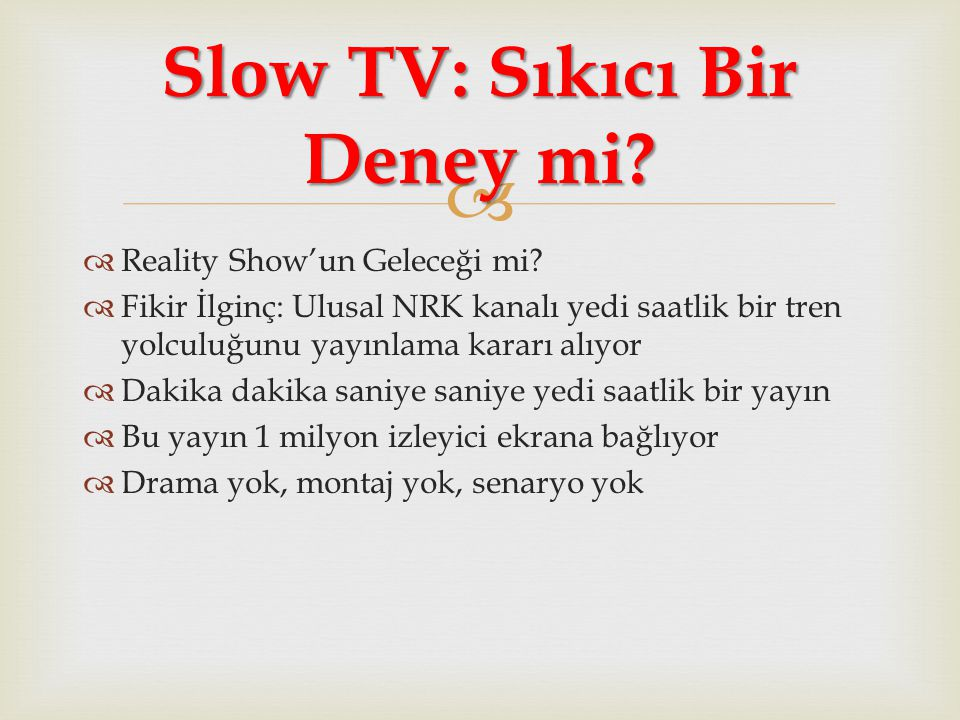Slow TV: Sıkıcı Bir Deney mi
