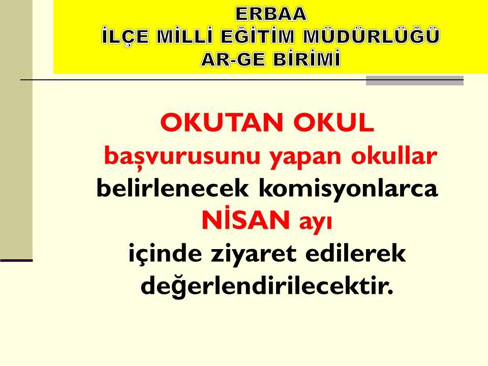başvurusunu yapan okullar belirlenecek komisyonlarca NİSAN ayı